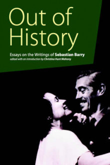 Out of History av David Cregan, Elizabeth Cullingford, Peter Denman, Eilis Ni Dhuibhne, John Wilson Foster, Roy Foster, Claire Gleitman, Nicholas Grene og Anthony Roche (Heftet)