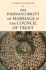Omslag - The Indissolubility of Marriage and the Council of Trent