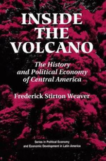 Inside the Volcano av Frederick Stirton Weaver (Heftet)