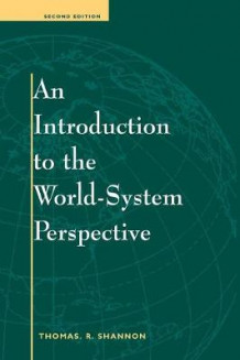An Introduction to the World-system Perspective av Thomas R. Shannon (Heftet)