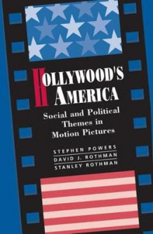 Hollywood's America av Stephen P. Powers, David J. Rothman og Stanley Rothman (Heftet)