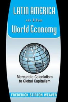 Latin America In The World Economy av Frederick Weaver (Heftet)