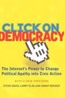Click On Democracy av Grant Reeher, Larry Elin og Steve Davis (Heftet)