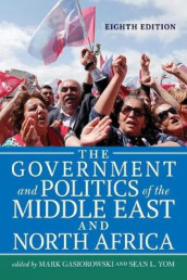 The Government and Politics of the Middle East and North Africa av Mark Gasiorowski og Sean L. Yom (Heftet)