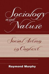 Sociology And Nature av Raymond Murphy (Heftet)