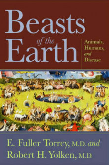 Beasts of the Earth av E. Fuller Torrey M.D. og Robert H. Yolken (Innbundet)