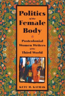 Politics of the Female Body av Ketu H. Katrak (Heftet)