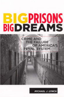 Big Prisons, Big Dreams av Dr. Michael J. Lynch (Innbundet)