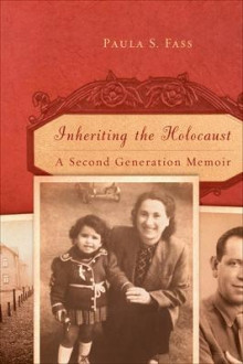 Inheriting the Holocaust av Paula S. Fass (Innbundet)