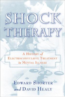 Shock Therapy av Edward Shorter og David Healy (Heftet)