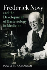Omslag - Frederick Novy and the Development of Bacteriology in Medicine