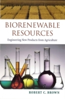 Biorenewable Resources: Engineering New Products from Agriculture av Robert C. Brown (Innbundet)