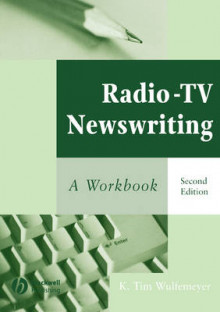 Radio-TV Newswriting av K. Tim Wulfemeyer (Heftet)
