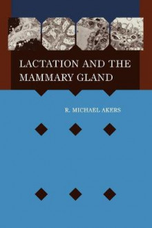 Lactation and the Mammary Gland av R. Michael Akers (Innbundet)