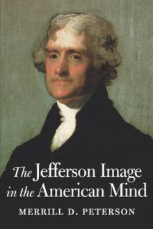 The Jefferson Image in the American Mind av Merrill D. Peterson (Heftet)