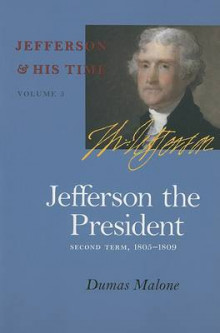 Jefferson the President, Second Term, 1805-1809 av Dumas Malone (Heftet)