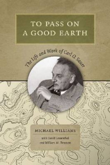 To Pass On a Good Earth av Michael Williams, David Lowenthal og William M. Denevan (Innbundet)