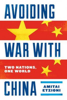 Avoiding War with China av Amitai Etzioni (Innbundet)