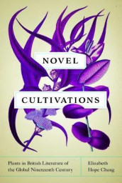 Novel Cultivations av Elizabeth Hope Chang (Innbundet)