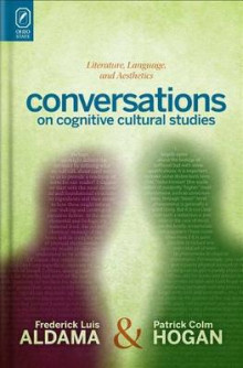 Conversations on Cognitive Cultural Studies av Assistant Professor of English Patrick Colm Hogan og Frederick Luis Aldama (Innbundet)