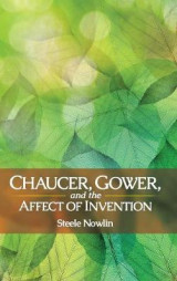 Omslag - Chaucer, Gower, and the Affect of Invention