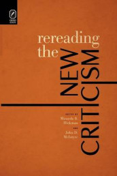 Rereading the New Criticism av Miranda B Hickman og John D McIntyre (Heftet)