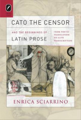 Omslag - Cato the Censor and the Beginnings of Latin Prose