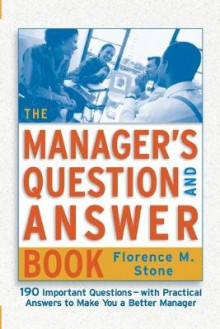 The Manager's Question and Answer Book av Florence M. Stone (Heftet)