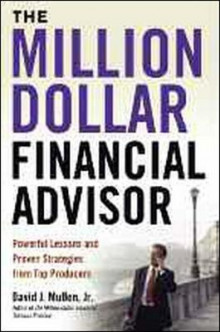 The Million-Dollar Financial Advisor: Powerful Lessons and Proven Strategies from Top Producers av David J. Mullen (Innbundet)