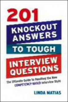 201 Knockout Answers to Tough Interview Questions av Linda Matias (Heftet)