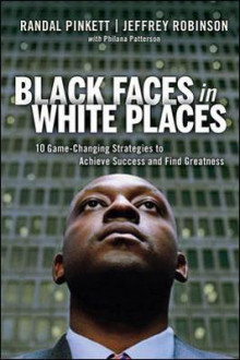 Black Faces in White Places: 10 Game-Changing Strategies to Achieve Success and Find Greatness av Randal Pinkett, Jeffrey Robinson og Philana Patterson (Innbundet)