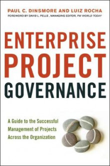 Enterprise Project Governance: A Guide to the Successful Management of Projects Across the Organization av Paul C. Dinsmore og Luiz Rocha (Innbundet)