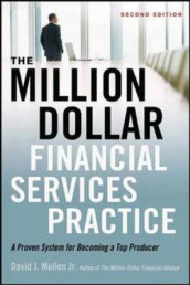 The Million-Dollar Financial Services Practice: A Proven System for Becoming a Top Producer av David J. Mullen (Innbundet)