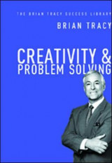 Omslag - Creativity and Problem Solving: The Brian Tracy Success Library