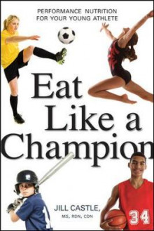 Eat Like a Champion: Performance Nutrition for Your Young Athlete av Jill Castle (Heftet)