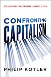 Confronting Capitalism: Real Solutions for a Troubled Economic System av Philip Kotler (Innbundet)