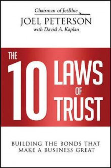 The 10 Laws of Trust: Building the Bonds That Make a Business Great av Peterson (Innbundet)