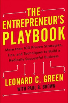 The Entrepreneur's Playbook: More than 100 Proven Strategies, Tips, and Techniques to Build a Radically Successful Business av Brown (Innbundet)