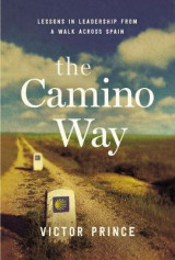 Omslag - The Camino Way: Lessons in Leadership from a Walk Across Spain