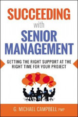Omslag - Succeeding with Senior Management: Getting the Right Support at the Right Time for Your Project
