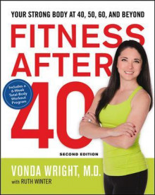 Fitness After 40: Your Strong Body at 40, 50, 60, and Beyond av Vonda Wright og Ruth Winter (Heftet)
