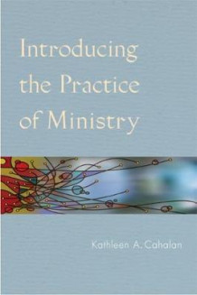 Introducing the Practice of Ministry av Kathleen A. Cahalan (Heftet)
