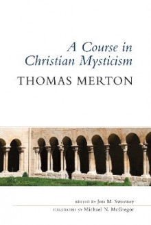 A Course in Christian Mysticism av Thomas Merton (Heftet)
