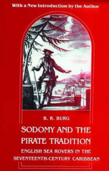 Sodomy and the Pirate Tradition av B. R. Burg (Innbundet)