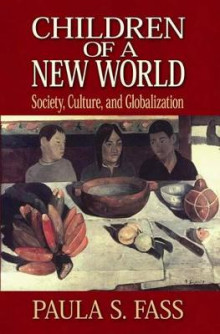Children of a New World av Paula S. Fass (Innbundet)