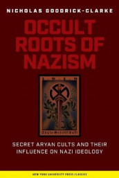 Occult Roots of Nazism av Nicholas Goodrick-Clarke (Heftet)