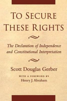 To Secure These Rights av Scott Douglas Gerber (Innbundet)