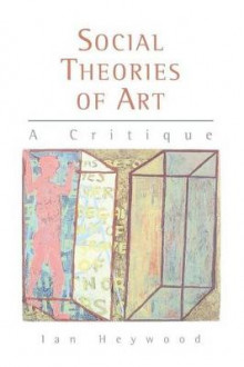 Social Theories of Art av Ian Heywood (Heftet)