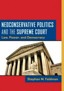 Neoconservative Politics and the Supreme Court av Stephen M. Feldman (Innbundet)