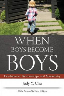 When Boys Become Boys av Judy Y. Chu og Carol Gilligan (Heftet)